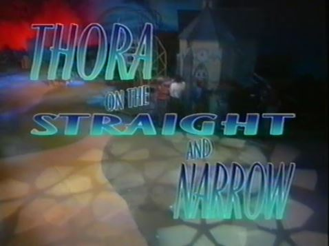 Thora on the Straight and Narrow